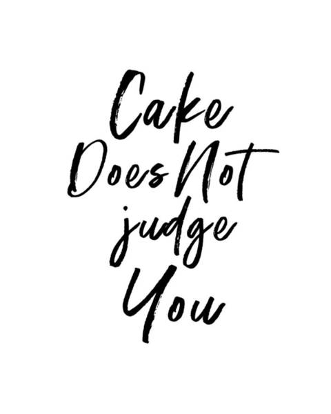 Cake Does Not Judge White- Art By Linda Woods Poster