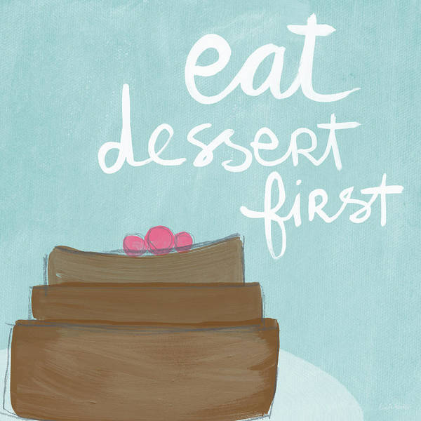 Chocolate Cake Dessert First- Art By Linda Woods Poster