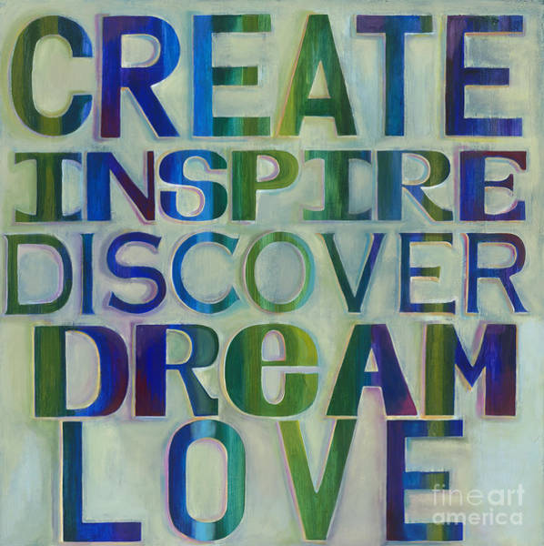 Poster featuring the painting Create Inspire Discover Dream Love by Carla Bank
