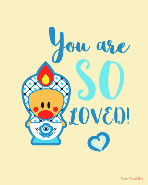 Cute Art - Blue And White Folk Art Sweet Angel Bird In A Nesting Doll Costume You Are So Loved Wall Art Print Poster