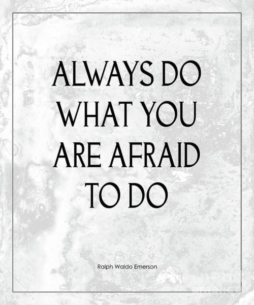 Poster featuring the photograph Do What You Are Afraid To Do Quote by Kate McKenna