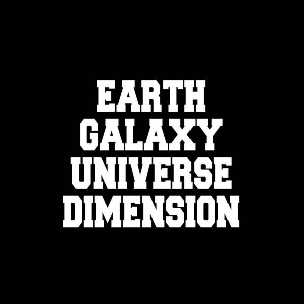 Earth Galaxy Universe Dimension Poster