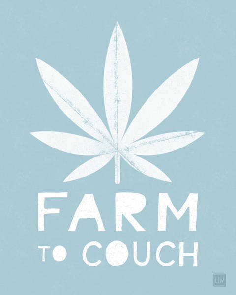 Farm To Couch Blue- Cannabis Art By Linda Woods Poster