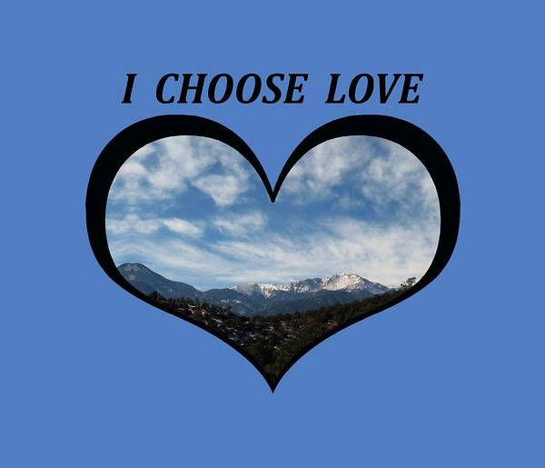 I Choose Love With Pikes Peak And Clouds In A Heart Poster