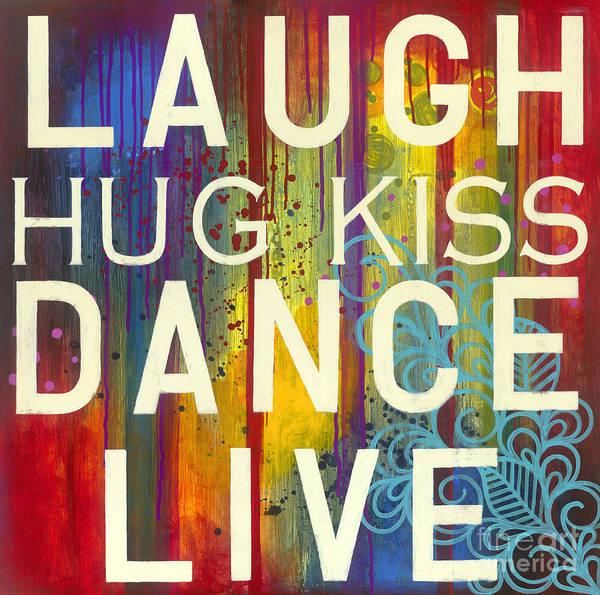 Poster featuring the painting Laugh Hug Kiss Dance Live by Carla Bank