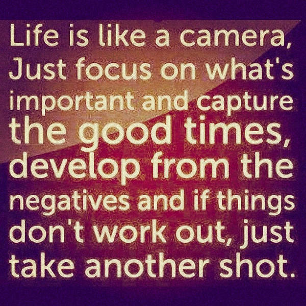 Life Is Like A Camera #photooftheday Poster