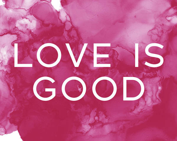 Love Is Good- Art By Linda Woods Poster