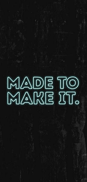 Made To Make It Poster