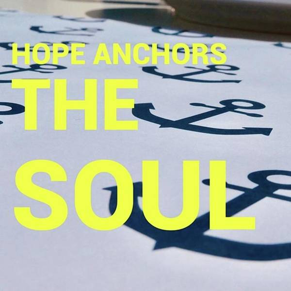 Hope Anchors The Soul - Quote Poster