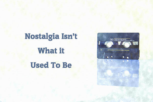 Nostalgia Isnt What It Used To Be Poster