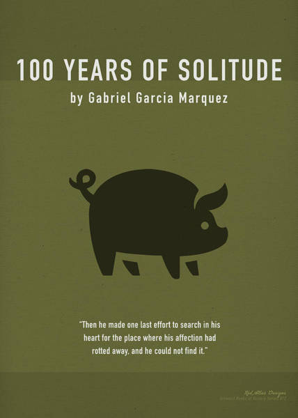 One Hundred Years Of Solitude Greatest Books Ever Series 012 Poster