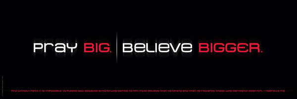 Pray Big - Believe Bigger Poster
