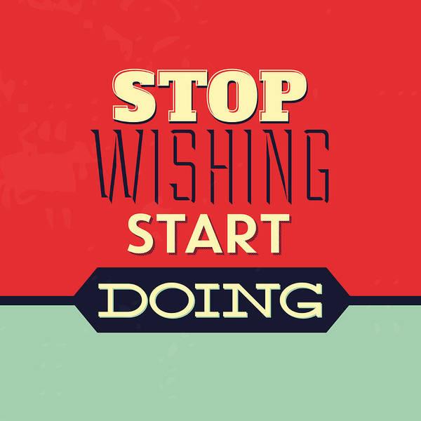 Stop Wishing Start Doing Poster