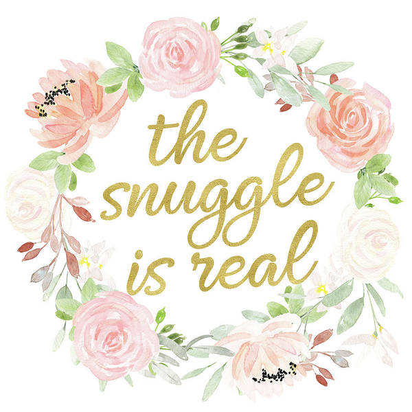 The Snuggle Is Real Wall Art Baby Girl  Nursery Pillow Boho Blush Gold Poster