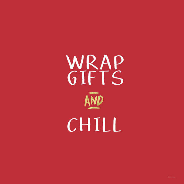 Wrap Gifts And Chill- Art By Linda Woods Poster