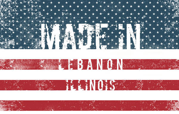Made In Lebanon, Illinois Poster