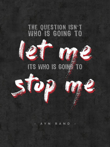 Ayn Rand Quotes - The Fountainhead Quotes - Typography - Motivational Poster Poster