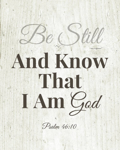 Be Still And Know That I Am God- Art By Linda Woods Poster