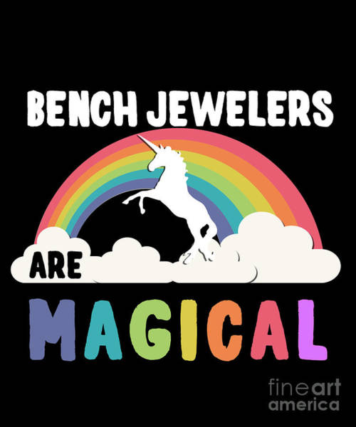 Poster featuring the digital art Bench Jewelers Are Magical by Flippin Sweet Gear