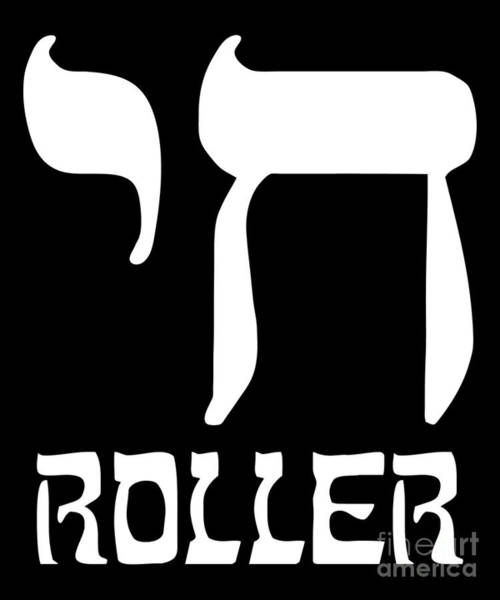 Poster featuring the digital art Chai Roller Funny Jewish High Roller by Flippin Sweet Gear