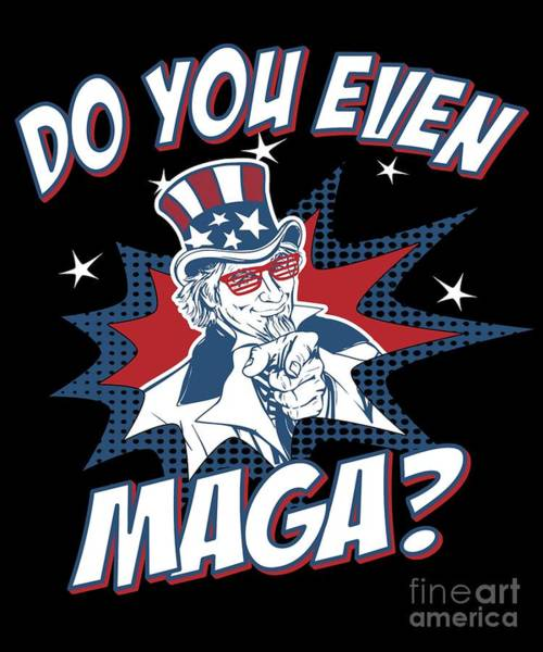 Poster featuring the digital art Do You Even Maga by Flippin Sweet Gear