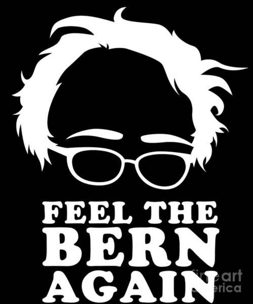 Poster featuring the digital art Feel The Bern Again Bernie Sanders 2020 by Flippin Sweet Gear