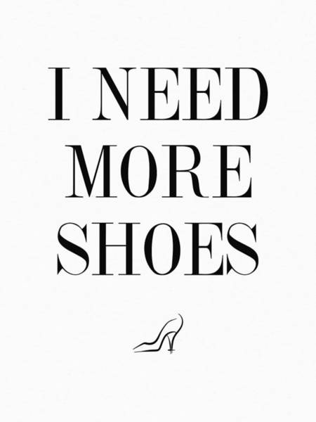 I Need More Shoes Poster