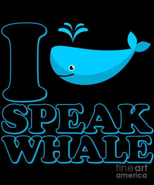 Poster featuring the digital art I Speak Whale by Flippin Sweet Gear