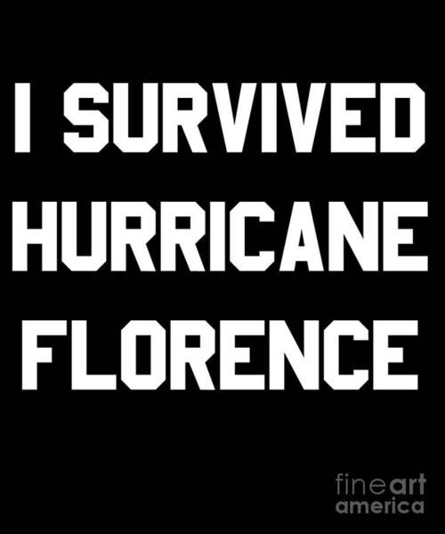 Poster featuring the digital art I Survived Hurricane Florence by Flippin Sweet Gear