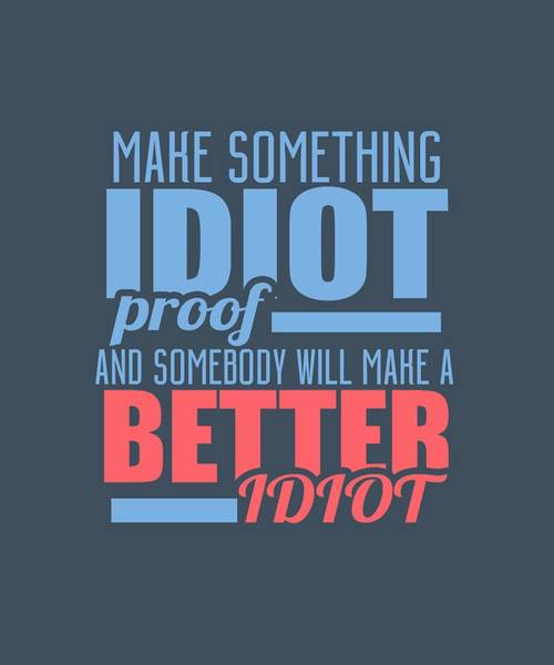 Idiot Proof Poster