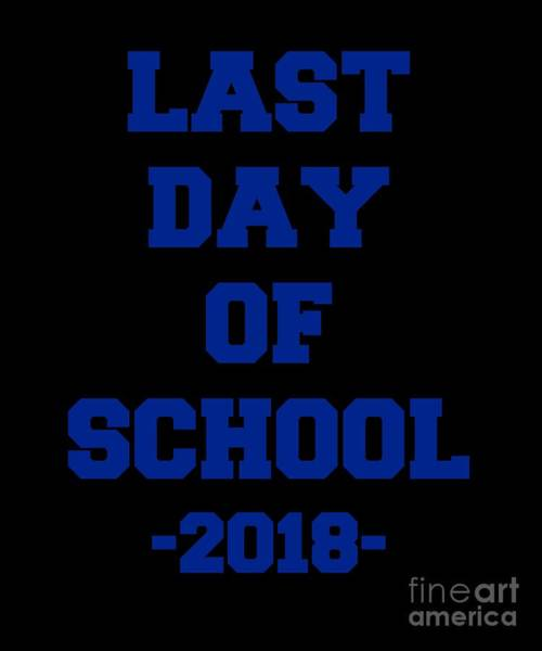 Poster featuring the digital art Last Day Of School 2018 by Flippin Sweet Gear