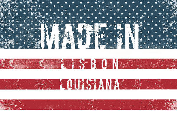 Made In Lisbon, Louisiana #lisbon Poster