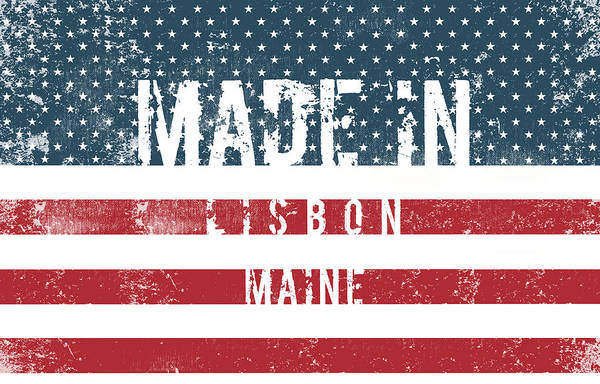 Made In Lisbon, Maine #lisbon Poster