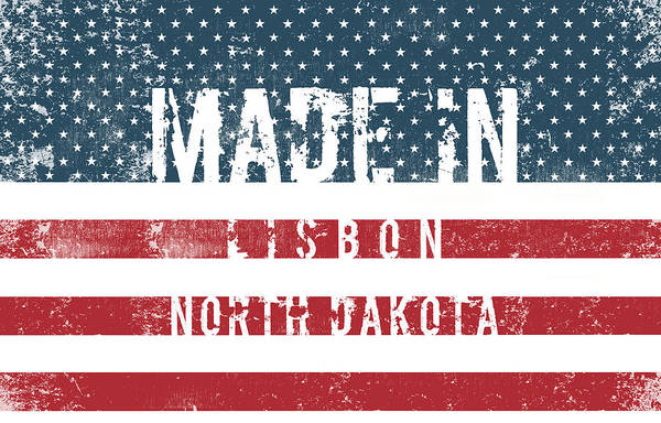 Made In Lisbon, North Dakota #lisbon Poster