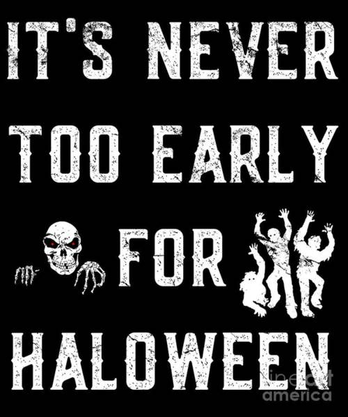 Never Too Early For Halloween Poster