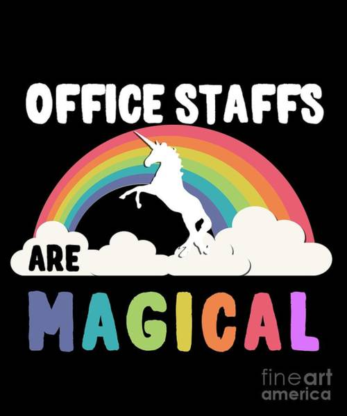 Poster featuring the digital art Office Staffs Are Magical by Flippin Sweet Gear
