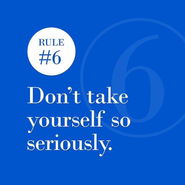 Rule #6 - Don't Take Yourself So Seriously - White On Blue Poster