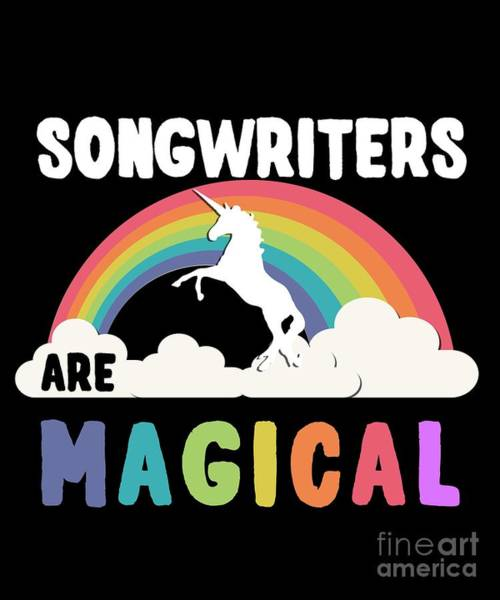 Poster featuring the digital art Songwriters Are Magical by Flippin Sweet Gear
