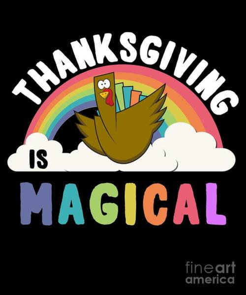 Poster featuring the digital art Thanksgiving Is Magical by Flippin Sweet Gear