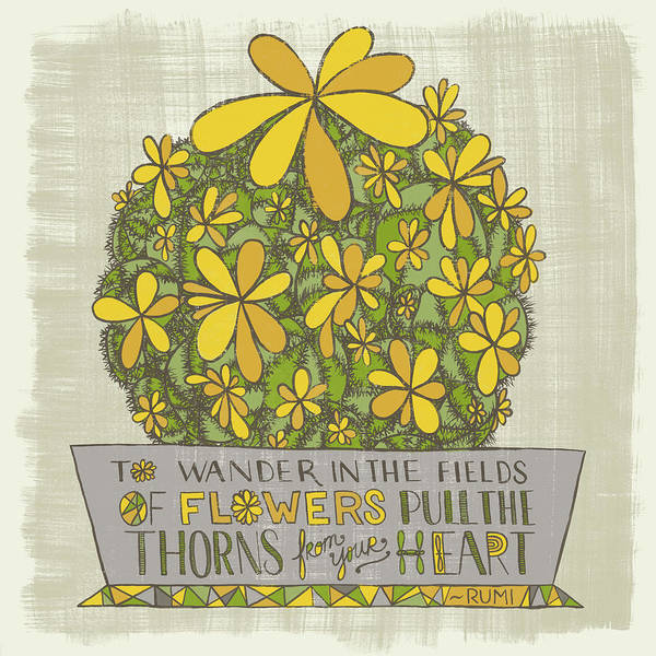 To Wander In The Fields Of Flowers Pull The Thorns From Your Heart Rumi Quote Poster