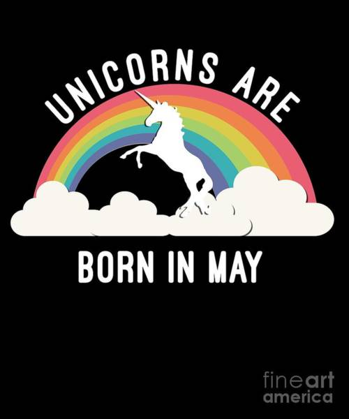 Poster featuring the digital art Unicorns Are Born In May by Flippin Sweet Gear