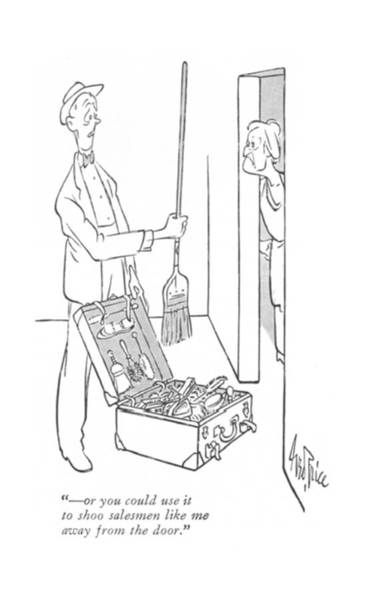 Retail Drawing -  - Or You Could Use It To Shoo Salesmen Like by George Price