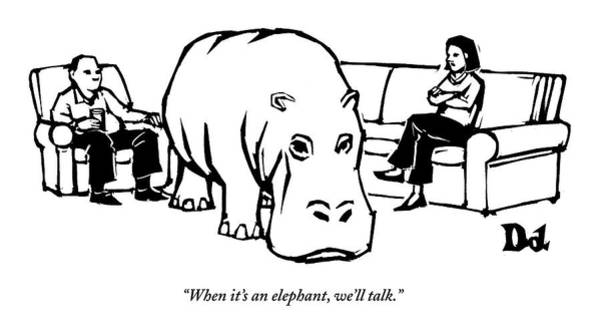 Elephants Drawing - A Giant Hippopotamus Is In The Middle Of A Living by Drew Dernavich