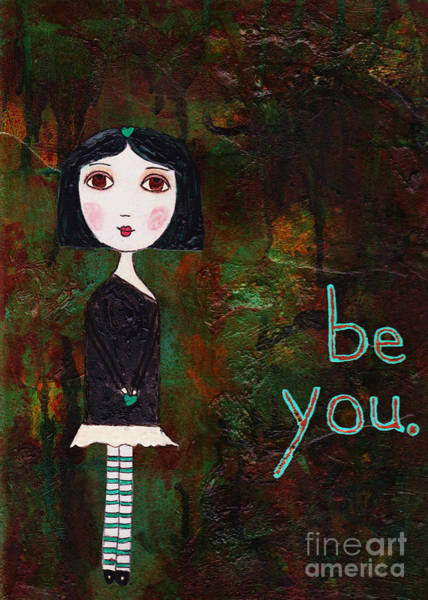 She Mixed Media - Be You by Beth Morey
