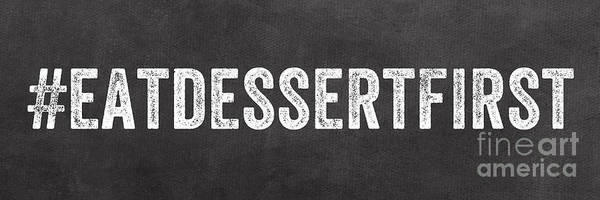 Words Mixed Media - Eat Dessert First by Linda Woods