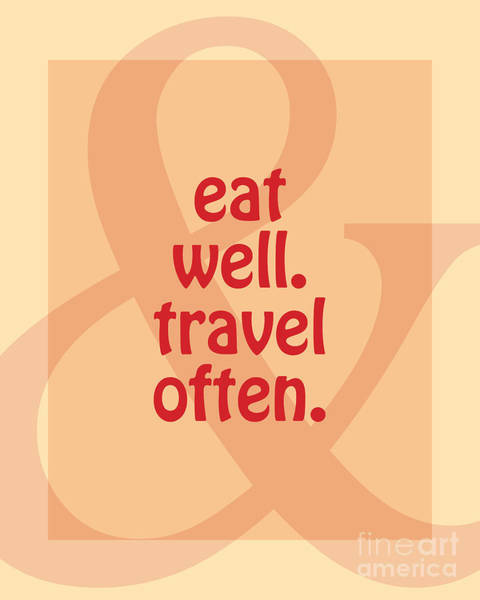 Foreigners Wall Art - Digital Art - Eat Well Travel Often by L Bee