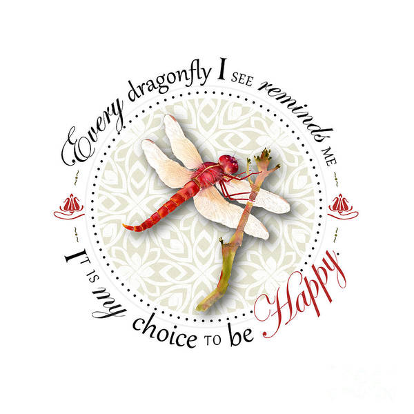 Dragonflies Digital Art - Every Dragonfly I See Reminds Me It Is My Choice To Be Happy. by Amy Kirkpatrick