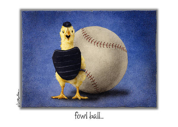 Chick Painting - Fowl Ball... by Will Bullas