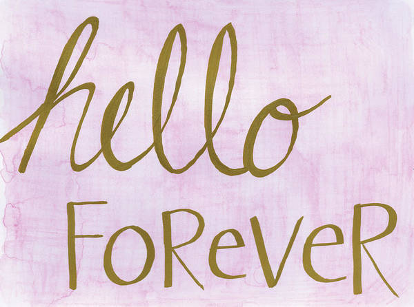 Hello Painting - Hello Forever by Anne Seay