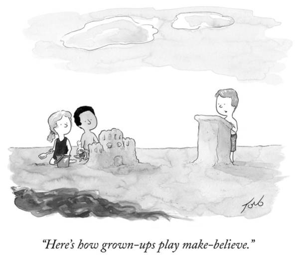 Grow Up Drawing - Here's How Grown Ups Play Make Believe by Tom Toro